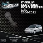 MANIJA ELEVADOR FORD FIESTA 1.6L 06/11