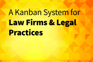 kanban system for law firms and legal practices