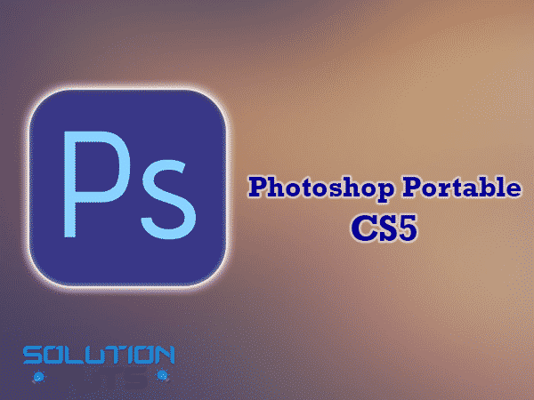 Photoshop Portable CS5 free download [ 100% ]
