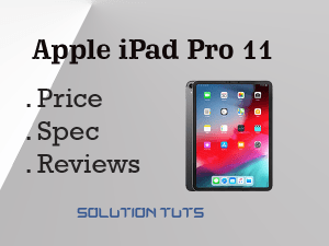 Apple iPad Pro 11 Full Specification | Price