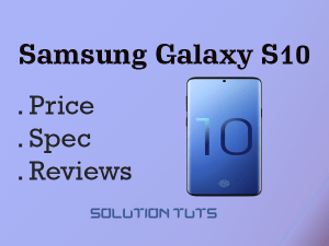 Samsung Galaxy S10 Price IN USA & UAE | Full Phone Specification