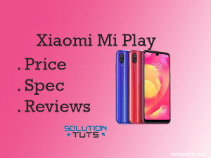 Xiaomi Mi Play Price In USA & UAE   Specification