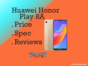 Huawei Honor Play 8A In USA & UAE | Specification