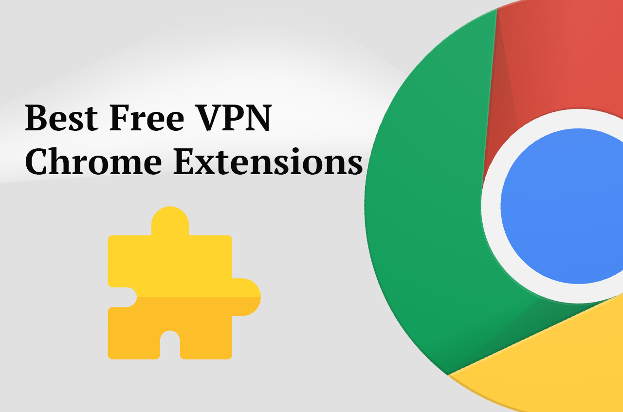 Best Free VPN extensions for chrome 2020