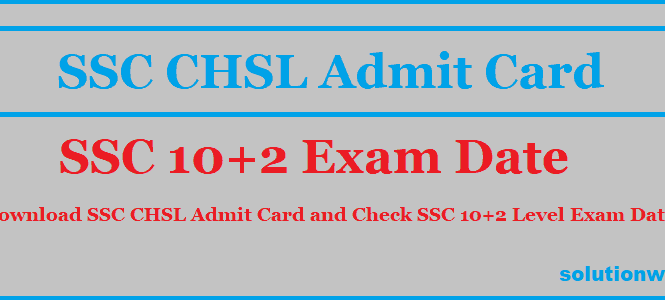 SSC CHSL Admit Card 2018 Tier-1 Exam Released: Download Here