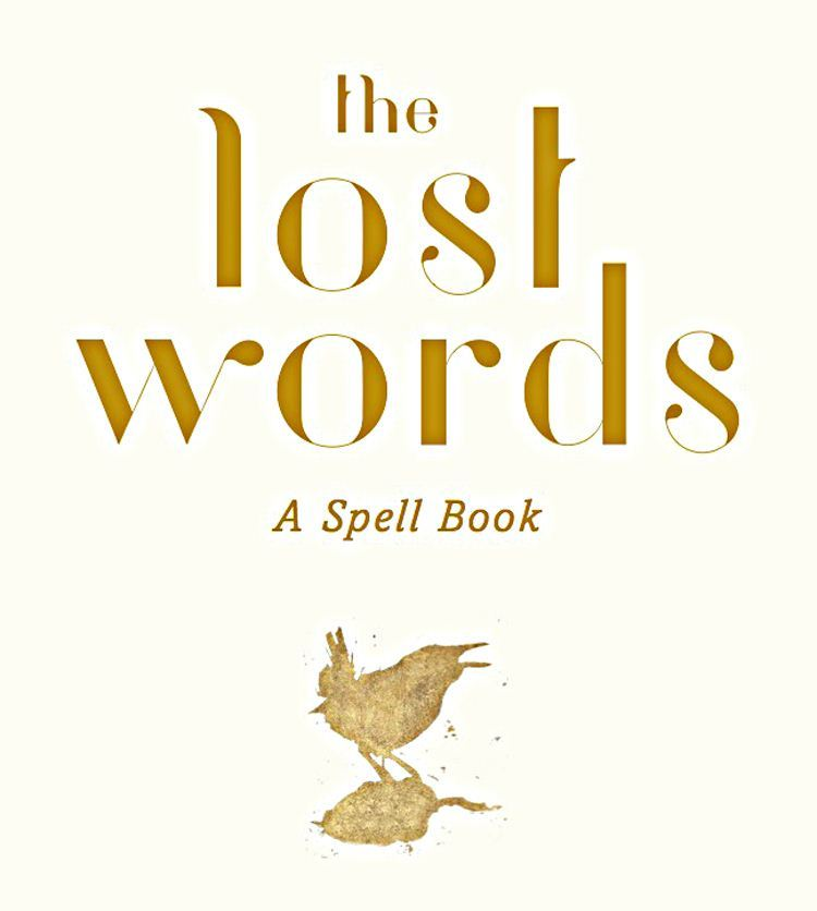 The Lost Words written by Robert MacFarlane and