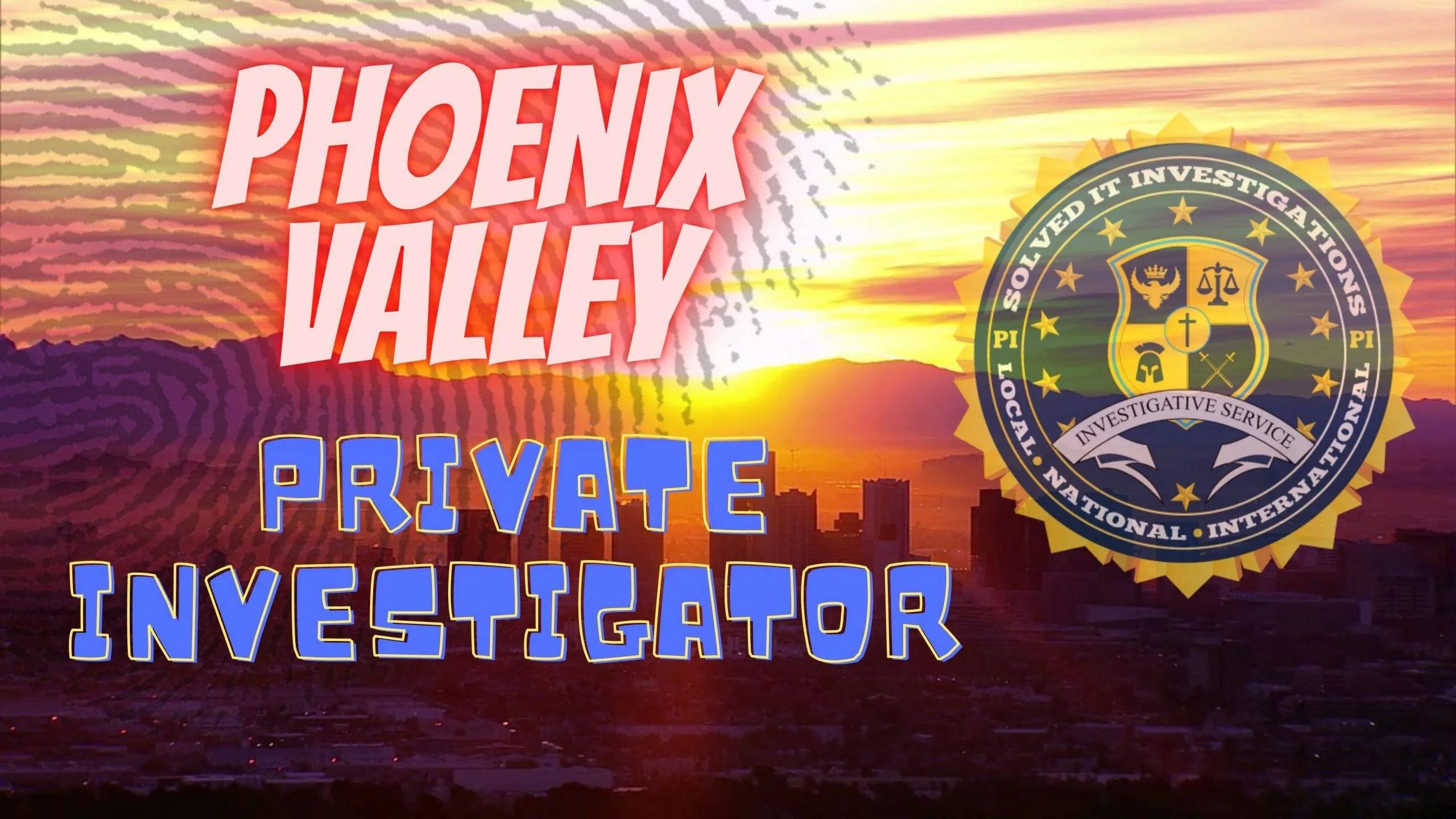 Phoenix Arizona Private Investigator
