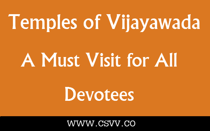 Temples of Vijayawada, a Must Visit for all Devotees