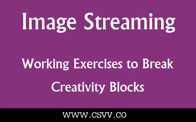 Image Streaming: Working Exercises to Break Creativity Blocks