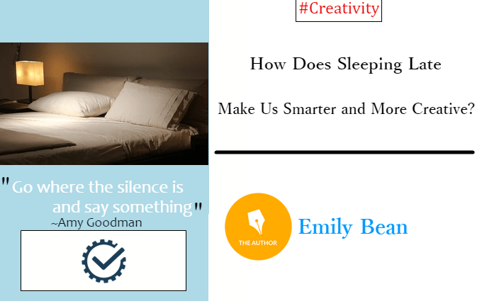 How Does Sleeping Late Make Us Smarter and More Creative?