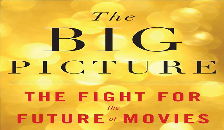 The Big Picture: The Fight for the Future of Movies by Ben Fritz