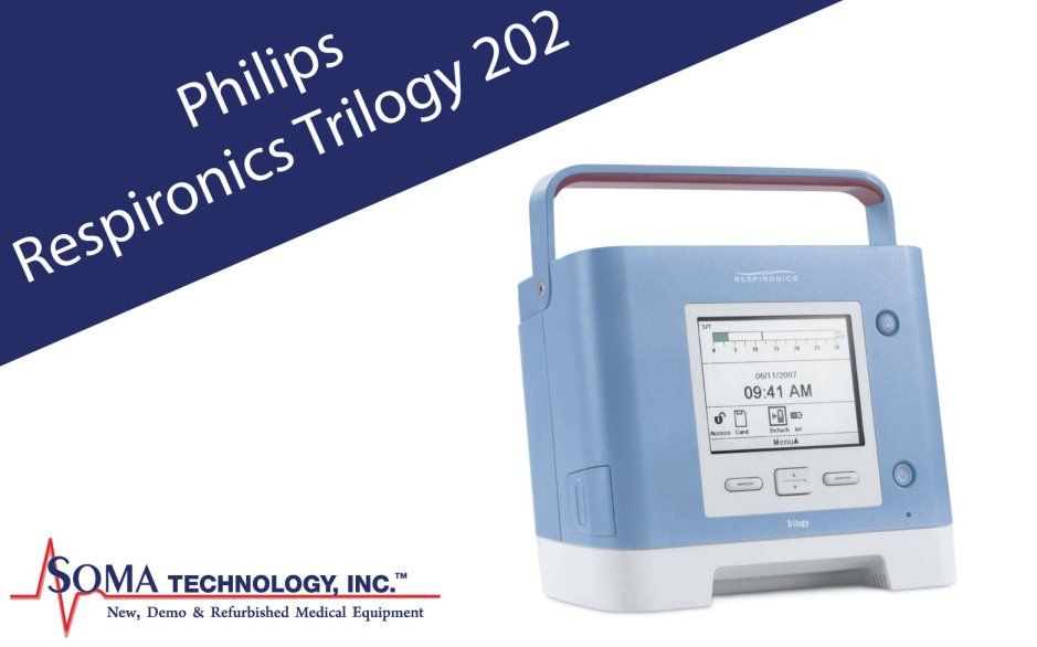 Trilogy Ventilator - Philips Respironics Trilogy 202 - Soma Technology, Inc.