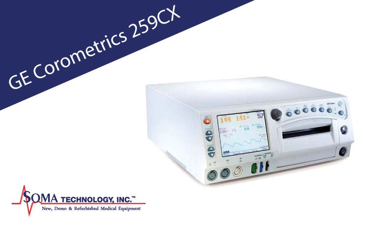 GE Corometrics 259cx - Maternal/Fetal Monitors - Soma Technology, Inc.