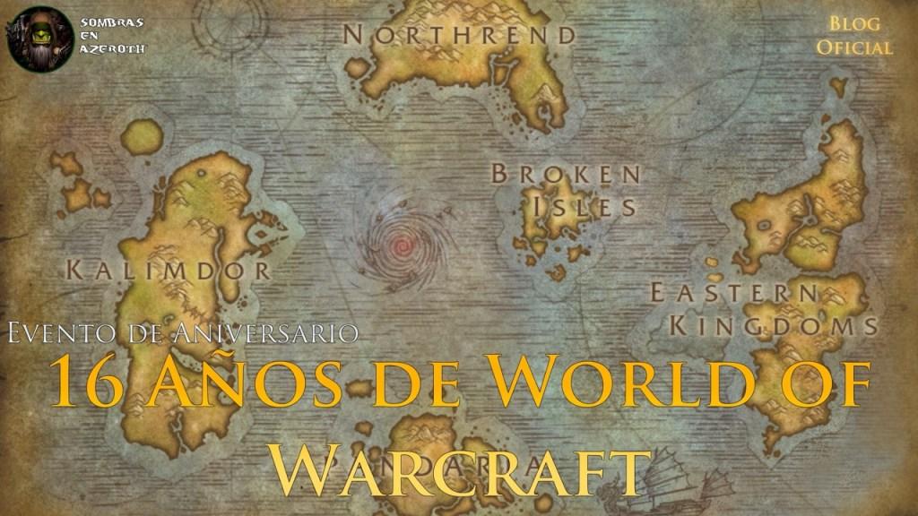 WORLD OF WARCRAFT CUMPLE 16 AÑOS CON REGALOS Y DESAFIOS PARA LOS USUARIO
