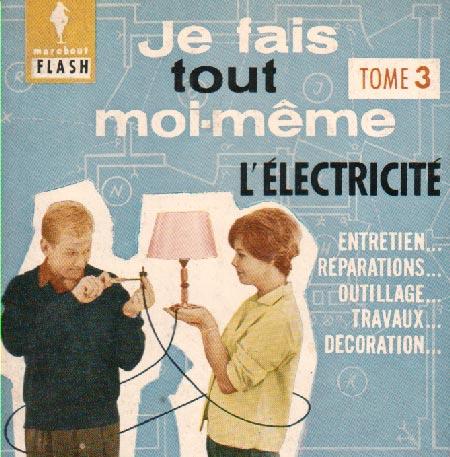 Je fais tout moi-même - l'électricité (Marabout Flash 29/31)