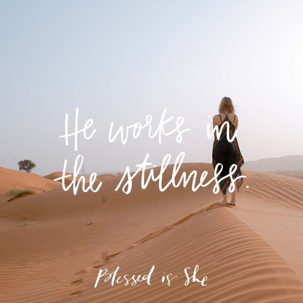 He Works In The Stillness {Blessed Is She Devotion}