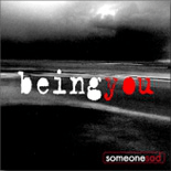 someonesad - being you