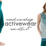 Wednesday Wishlist: Activewear