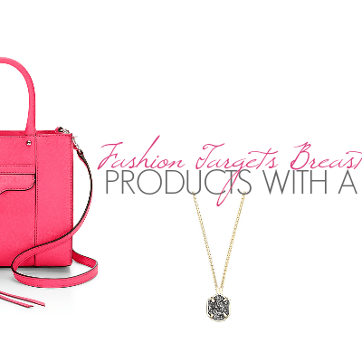 Products with a Cause: Fashion Targets Breast Cancer