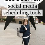 Blog Better: Social Media Scheduling Tools for Bloggers
