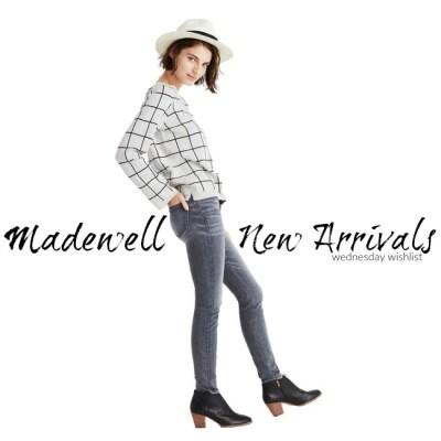 Wednesday Wishlist: Madewell New Arrivals