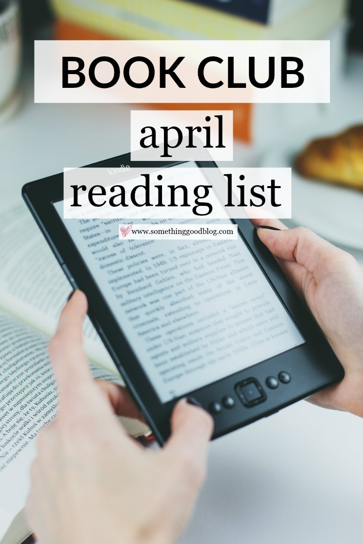 Sunday Book Club: April 2017 Reading List | Something Good