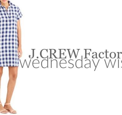Wednesday Wishlist: J.Crew Factory