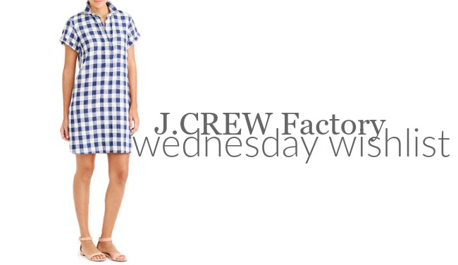 Wednesday Wishlist: J.Crew Factory | Something Good
