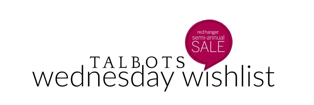 Wednesday Wishlist: Talbots Redhanger Sale | Something Good