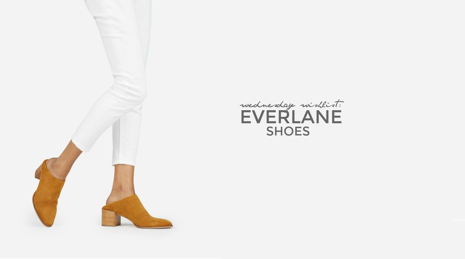 Wednesday Wishlist: Everlane Shoes | Something Good