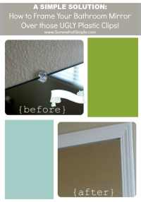 how to frame a bathroom mirror over plastic clips - 28 ...