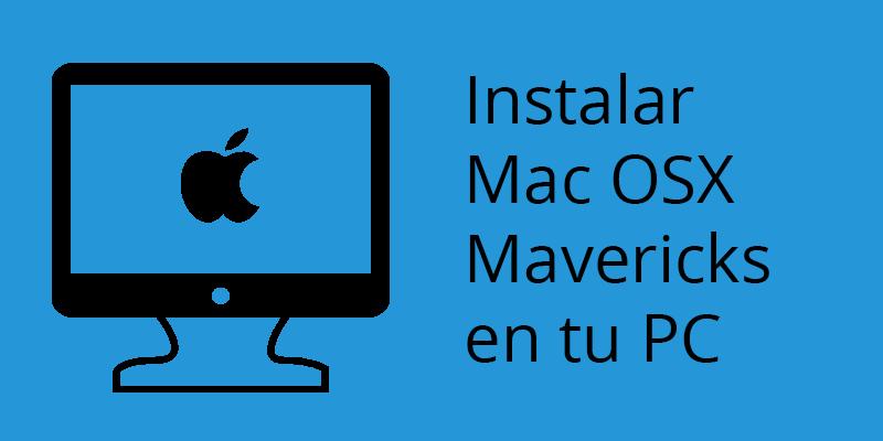 Instalar Mac OSX Mavericks en tu PC hackintosh