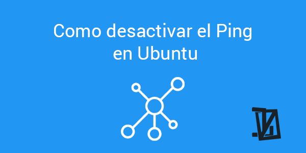 Como desactivar el Ping en Ubuntu