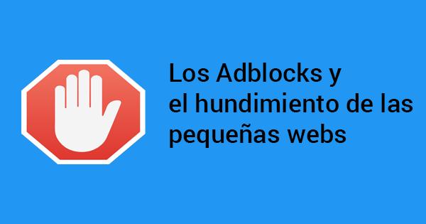 Los adblocks o bloqueadores de anuncios están hundiendo las pequeñas webs