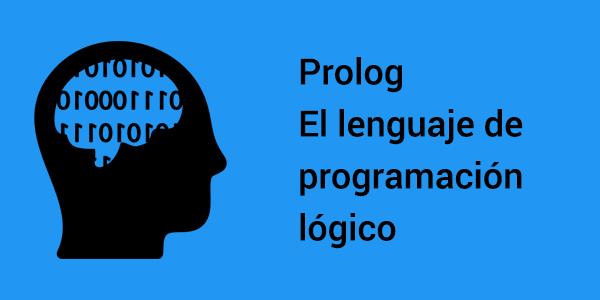 Prolog el lenguaje de programación lógico