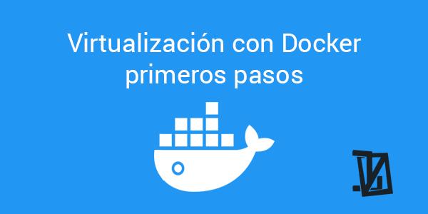 Virtualización con Docker primeros pasos