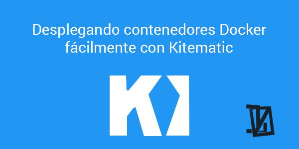 Desplegando contenedores Docker facilmente con Kitematic