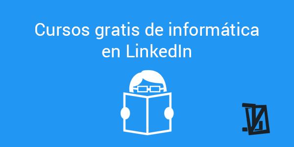 Cursos gratis de informática en LinkedIn