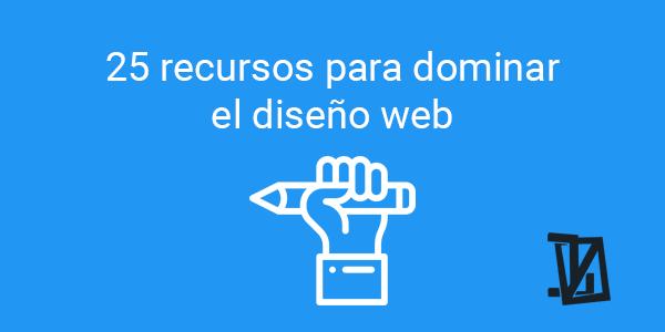 25 recursos para dominar el diseño web