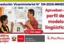 R.VM. N° 124-2020-MINEDU: Aprueban el PERFIL DEL MODELO LINGÜÍSTICO