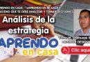 """Análisis de la estrategia """"APRENDO EN CASA"""" por Victor Manuel Chahuayo Sucñer"""