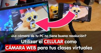 ¿Cómo utilizar el CELULAR como CÁMARA WEB en tus clases virtuales?