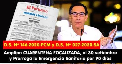 Estado de emergencia y cuarentena focalizada hasta el 30 de setiembre y disponen que urgencia sanitaria se extienda por 90 días (D.S. Nº 146-2020-PCM y D.S. Nº 027-2020-SA)
