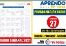 Nuevo Horario Semanal – Programación Radio y TV SEMANA 27 [Del 18 al 23 de Octubre de 2021] Inicial, Primaria y Secundaria [Descarga aquí]
