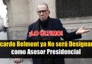 ¡LO ÚLTIMO! Ricardo Belmont ya No será Designado como Asesor Presidencial [Conócelo aquí]