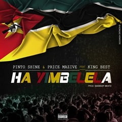 Pinto Shine & Price Mazive – Ha Yimbelela (feat. King Best)