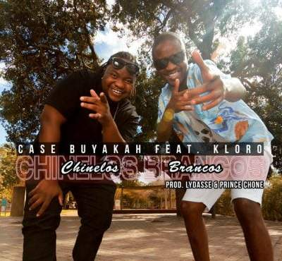 Case Buyakah ft Kloro - Chinelos Brancos