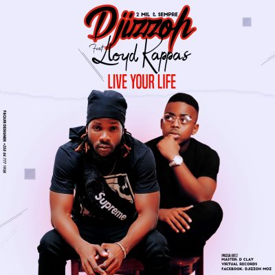 Djizzoh - Live Your Life (feat. Loyd Kappas)