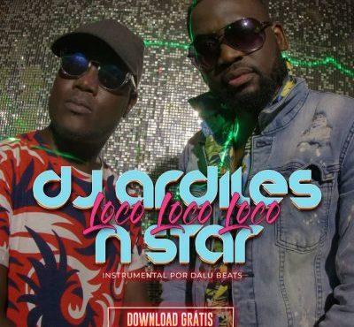 Dj Ardiles & Nstar - Loco Loco Loco