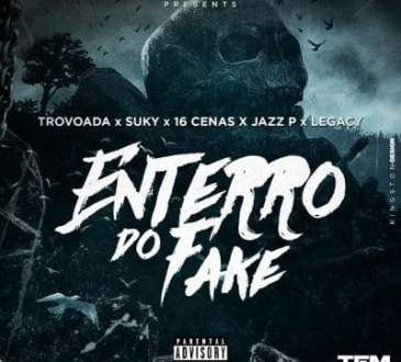 Dygo Boy ft Trovoada x Suky x 16 Cenas x Jazz P x Legacy - Enterro Do Fake